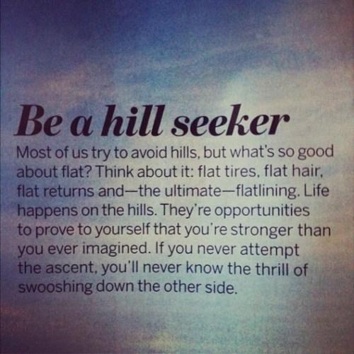Be a hill seaker