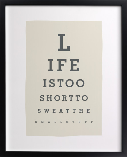 Life is too short to sweat the small stuff