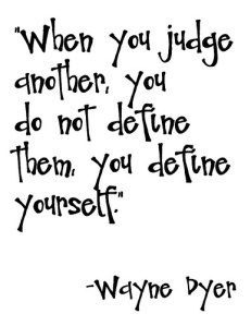 when you judge others.