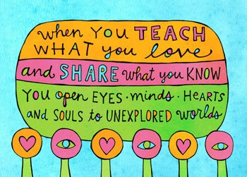 when you teach...