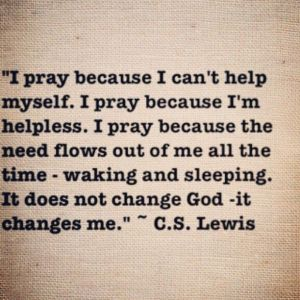 I pray...C.S. Lewis