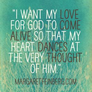 I want my love for God...