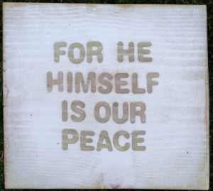 For He Himself is our peace