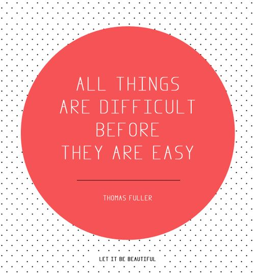 all things are difficult